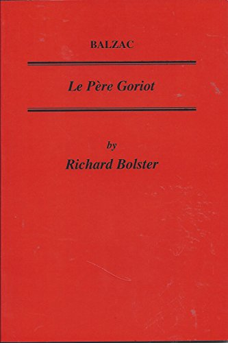 Balzac: Le Pere Goriot (Critical Guides To French Texts)
