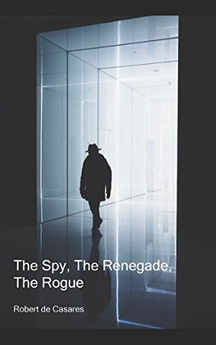 The Spy, The Renegade, The Rogue