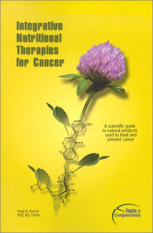 Integrative Nutritional Therapies In Cancer: Published By Facts And Comparisons
