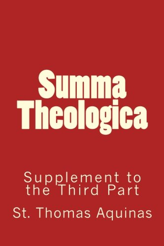 Summa Theologica: Supplement To The Third Part