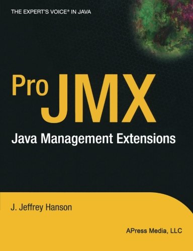 Pro Jmx: Java Management Extensions (Expert'S Voice)