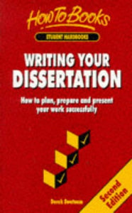 Writing Your Dissertation: How To Plan, Prepare And Present Your Work Successfully (Student Handbooks)