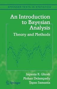 An Introduction To Bayesian Analysis: Theory And Methods (Springer Texts In Statistics)