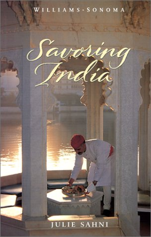 Savoring India: Recipes And Reflections On Indian Cooking (Williams-Sonoma: The Savoring)