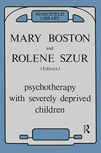 Psychotherapy With Severely Deprived Children (Maresfield Library)