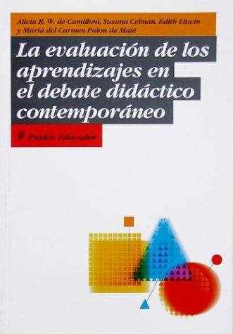 La Evaluacion De Los Aprendizajes En El Debate Didactico Contemporaneo / The Evaluation Of Didactic Learning In The Contemporary Debate (Spanish Edition)