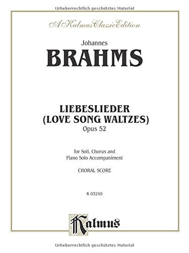 Brahms: Love Song Waltzes (Liebeslieder Waltzes), Op. 52: Kalmus Edition (German Edition)