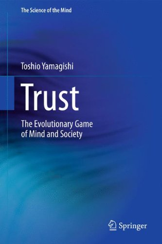 Trust: The Evolutionary Game Of Mind And Society (The Science Of The Mind)