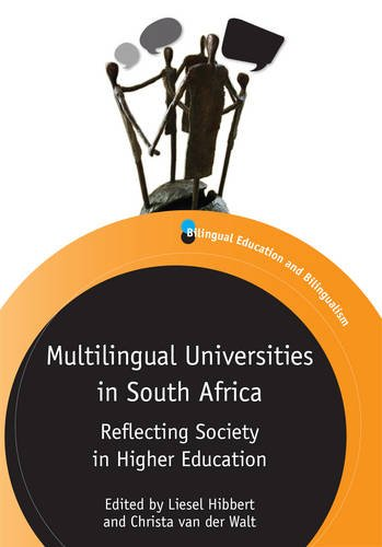 Multilingual Universities In South Africa: Reflecting Society In Higher Education (Bilingual Education & Bilingualism)