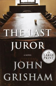 The Last Juror: A Novel (Grisham, John (Large Print))