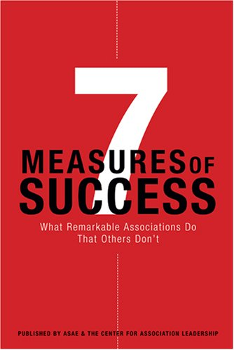 7 Measures Of Success: What Remarkable Associations Do That Others Don'T
