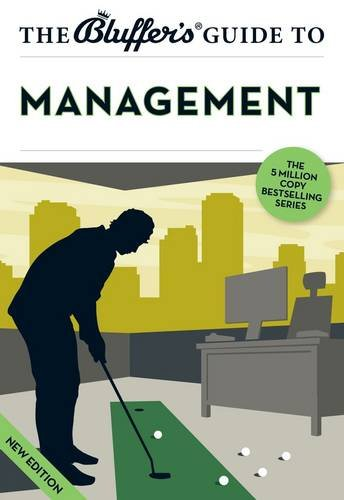 The Bluffer'S Guide To Management (Bluffer'S Guides)