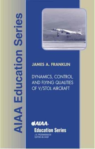 Dynamics, Control, And Flying Qualities Of Vstol Aircraft (Aiaa Education Series)