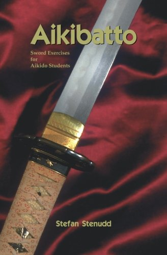 Aikibatto: Sword Exercises For Aikido Students