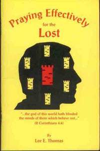 Praying Effectively For The Lost (Paperback 2003 Printing)