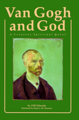 Van Gogh And God: A Creative Spiritual Quest (Campion Book)