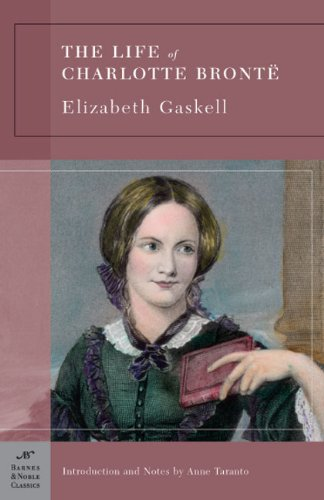 The Life Of Charlotte Bronte (Barnes & Noble Classics)