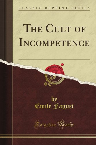 The Cult Of Incompetence (Classic Reprint)