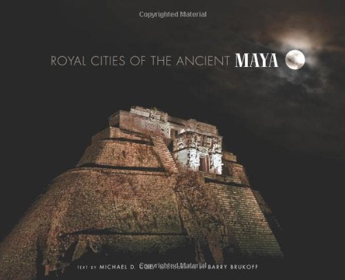 Royal Cities Of The Ancient Maya