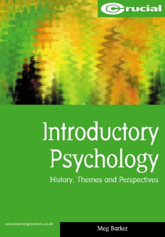 Introductory Psychology: History Themes And Perspective (Crucial Study Texts For Psychology Degree Courses)