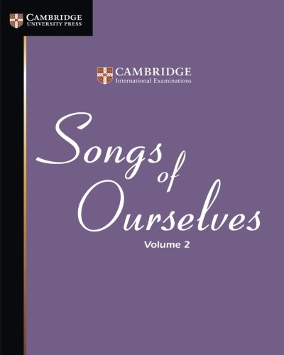 Songs Of Ourselves: Volume 2 (Cambridge International Igcse)
