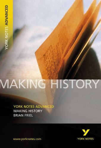 Making History (York Notes Advanced)