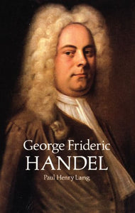 George Frideric Handel (Dover Books On Music)
