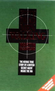 Fifty Dead Men Walking: The Terrifying True Story Of A Secret Agent Inside The Ira