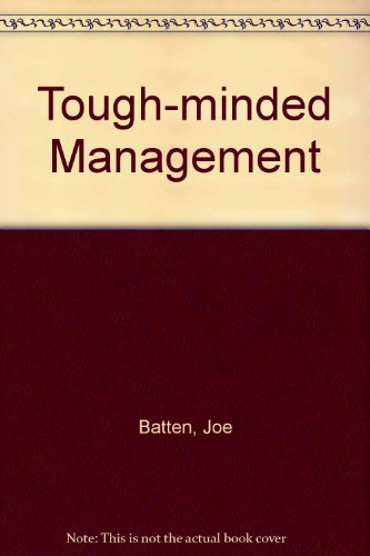 Tough-Minded Management