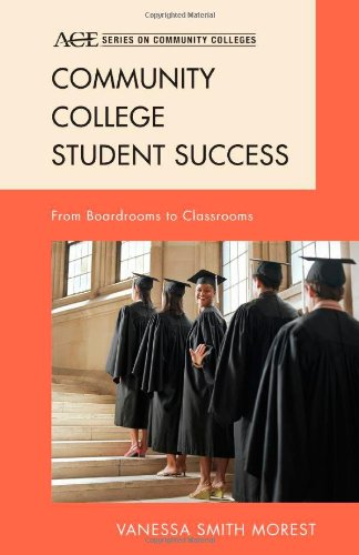 Community College Student Success: From Boardrooms To Classrooms (Ace Series On Community Colleges)
