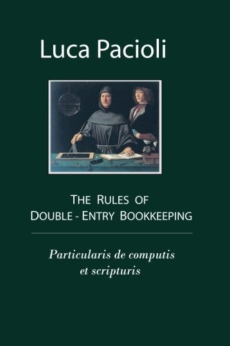 The Rules Of Double-Entry Bookkeeping: Particularis De Computis Et Scripturis