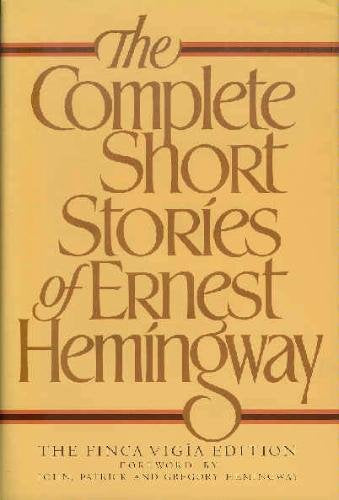 The Complete Short Stories Of Ernest Hemingway, The Finca Vigia Edition