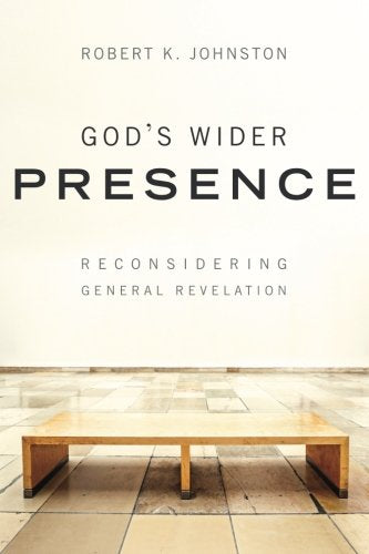 God'S Wider Presence: Reconsidering General Revelation