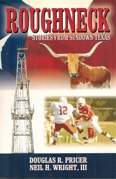 Roughneck: Stories From Sundown Texas