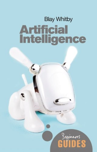 Artificial Intelligence: A Beginner'S Guide (Beginner'S Guides)