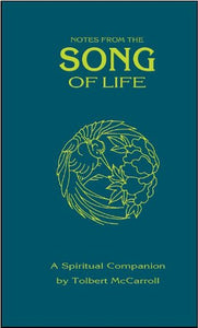 Notes From The Song Of Life: A Spiritual Companion, Thirty-Fifth Anniversary Edition