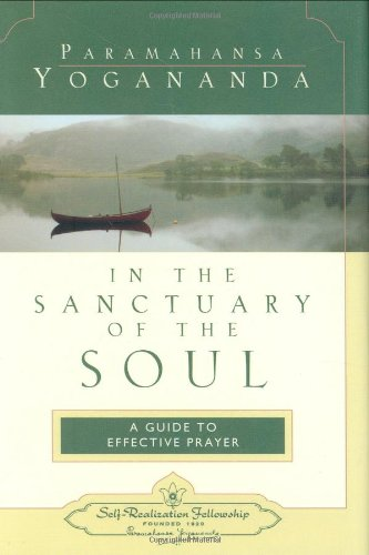 In The Sanctuary Of The Soul (Self-Realization Fellowship)