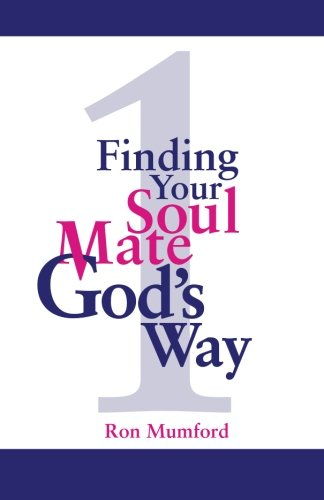Finding Your Soul Mate, God'S Way: 1+1=1