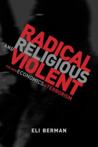 Radical, Religious, And Violent: The New Economics Of Terrorism (Mit Press)