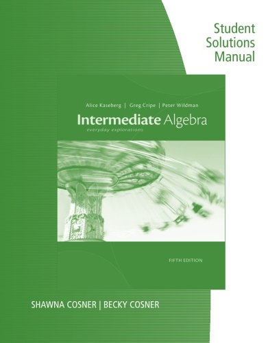 Student Solutions Manual For Kaseberg'S Intermediate Algebra: Everyday Explorations, 5Th
