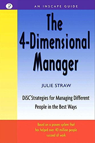 The 4 Dimensional Manager: Disc Strategies For Managing Different People In The Best Ways (Inscape Guide)
