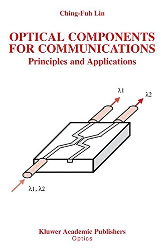 Optical Components For Communications: Principles And Applications