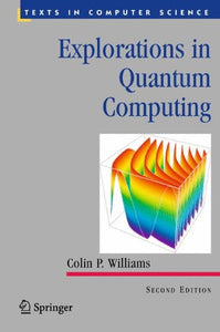 Explorations In Quantum Computing (Texts In Computer Science)