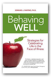 Behaving Well: Strategies For Celebrating Life In The Face Of Illness