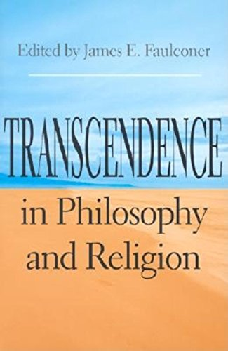 Transcendence In Philosophy And Religion (Indiana Series In The Philosophy Of Religion)