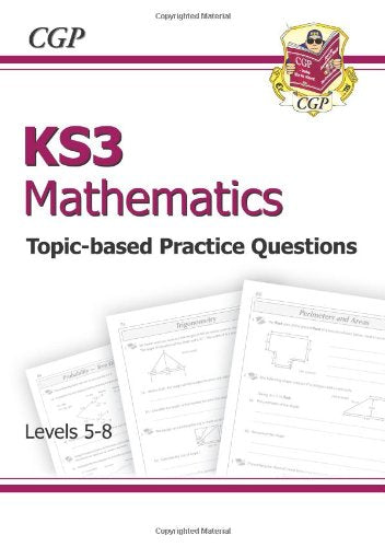 Key Stage 3 Mathematics: Essential Sats Practice Levels 5-8 Pt. 1 & 2 (Essential Exam Practice)