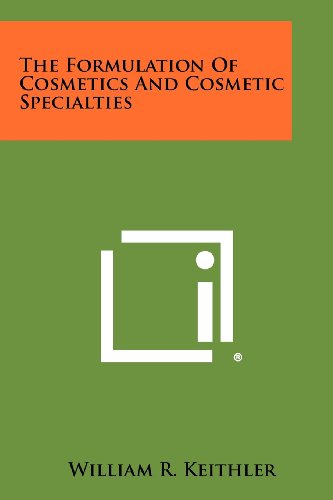 The Formulation Of Cosmetics And Cosmetic Specialties