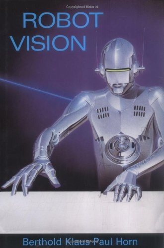 Robot Vision (Mit Electrical Engineering And Computer Science)