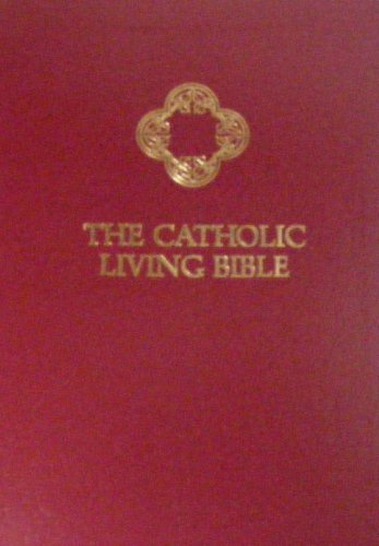 The Catholic Living Bible: Paraphrased - A Thought-For-Thought Translation (Tyndale 2364-3) [Imitation Leather Burgundy]