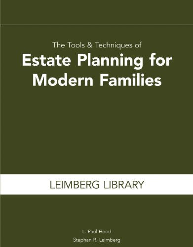 The Tools & Techniques Of Estate Planning For Modern Families